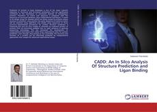Portada del libro de CADD: An In Silco Analysis Of Structure Prediction and Ligan Binding