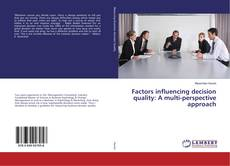 Bookcover of Factors influencing decision quality: A multi-perspective approach