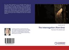 Bookcover of The Interrogation (Part One)