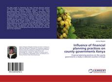 Bookcover of Influence of financial planning practices on county governments Kenya