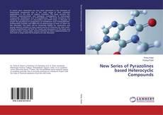 Buchcover von New Series of Pyrazolines based Heterocyclic Compounds