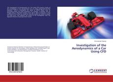 Capa do livro de Investigation of the Aerodynamics of a Car Using CFD