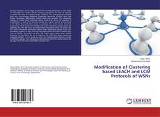 Couverture de Modification of Clustering based LEACH and LCM Protocols of WSNs
