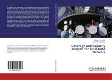 Copertina di Coverage and Capacity Analysis for TD-SCDMA Network