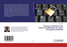 Privacy in Context: The Costs and Benefits of a New Encryption Method kitap kapağı