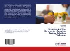 Buchcover von GMM based Offline Handwritten Signature Forgery Detection Technique
