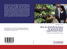 Обложка How to diversify business by growing their supermarket chain