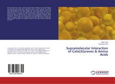 Bookcover of Supramolecular Interaction of Calix[4]arenes & Amino Acids
