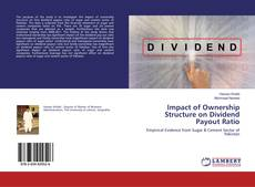 Impact of Ownership Structure on Dividend Payout Ratio的封面