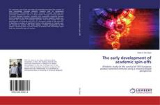 Bookcover of The early development of academic spin-offs