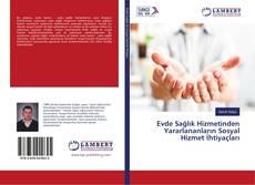 Evde Sağlık Hizmetinden Yararlananların Sosyal Hizmet İhtiyaçları的封面
