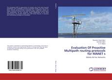 Evaluation Of Proactive Multipath routing protocols for MANET s的封面