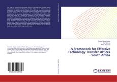 Copertina di A Framework for Effective Technology Transfer Offices - South Africa