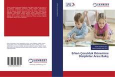 Borítókép a  Erken Çocukluk Dönemine Disiplinler Arası Bakış - hoz