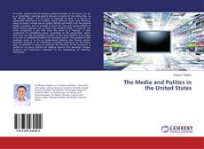Обложка The Media and Politics in the United States