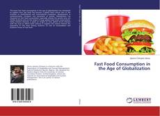 Обложка Fast Food Consumption in the Age of Globalization