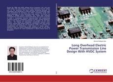 Capa do livro de Long Overhead Electric Power Transmission Line Design With HVDC System