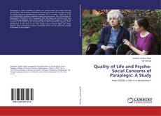 Bookcover of Quality of Life and Psycho-Social Concerns of Paraplegic: A Study
