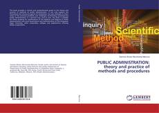 Bookcover of PUBLIC ADMINISTRATION: theory and practice of methods and procedures