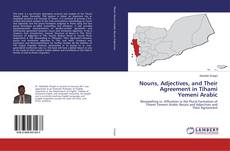 Couverture de Nouns, Adjectives, and Their Agreement in Tihami Yemeni Arabic