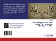 Bookcover of Policy Analysis of UNESCO's Action Plan for Gender Equality 2014-2021