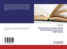 Bookcover of Evaluation of Carbon Stock Across Different Forest in OAU Estate