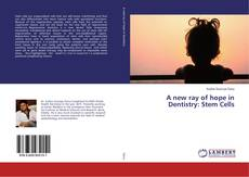 Bookcover of A new ray of hope in Dentistry: Stem Cells