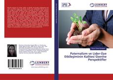 Couverture de Paternalizm ve Lider-Üye Etkileşiminin Kalitesi Üzerine Perspektifler