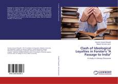"Bookcover of Clash of Ideological Loyalties in Forster's ""A Passage to India"""
