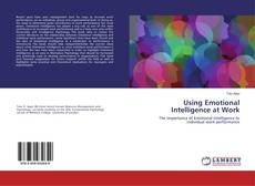 Bookcover of Using Emotional Intelligence at Work