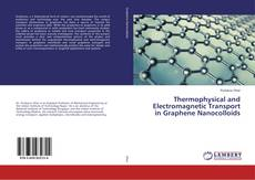 Bookcover of Thermophysical and Electromagnetic Transport in Graphene Nanocolloids