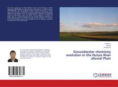 Borítókép a  Groundwater chemistry evolution in the Hutuo River alluvial Plain - hoz