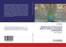 Portada del libro de Biodiversity of Terrestrial Birds in Urban Landscapes of Bangalore