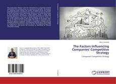 The Factors Influencing Companies' Competitive Strategy kitap kapağı
