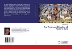 Bookcover of The Theory and Practice of Pastoral Care