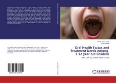 Capa do livro de Oral Health Status and Treatment Needs Among 3-12 year-old Children