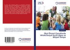 Buchcover von Okul Öncesi Çocuklarda Ahlaki/Sosyal Kural Algısı ve Bilişsel Tempo