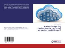 Bookcover of Is cloud computing challenging the concept of permanent establishment?