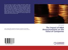 Bookcover of The Impact of M&A Announcements on the Value of Companies