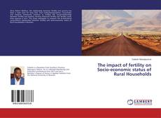 The impact of fertility on Socio-economic status of Rural Households的封面