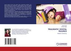 Bookcover of TRAUMATIC DENTAL INJURIES