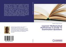 Borítókép a  Learners' Mathematical Proficiencies in Grade 12 Examination Questions - hoz