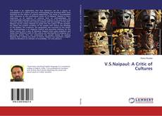 Bookcover of V.S.Naipaul: A Critic of Cultures