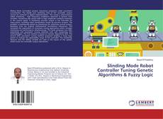 Bookcover of Slinding Mode Robot Controller Tuning Genetic Algorithms & Fuzzy Logic