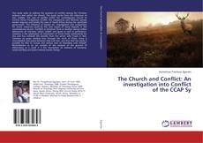 Bookcover of The Church and Conflict: An investigation into Conflict of the CCAP Sy