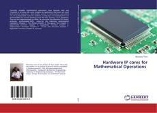 Bookcover of Hardware IP cores for Mathematical Operations