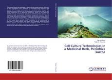 Cell Culture Technologies in a Medicinal Herb, Picrorhiza kurroa kitap kapağı
