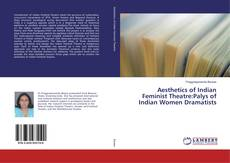 Bookcover of Aesthetics of Indian Feminist Theatre:Palys of Indian Women Dramatists