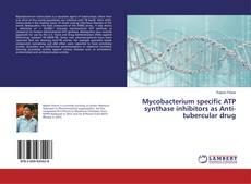 Portada del libro de Mycobacterium specific ATP synthase inhibitors as Anti-tubercular drug