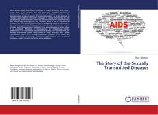 Bookcover of The Story of the Sexually Transmitted Diseases